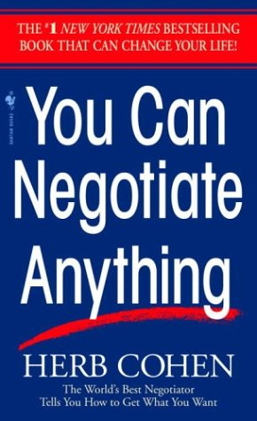 "Book Review: ""You Can Negotiate Anything"" by Herb Cohen - HIGHER HUMAN PERFORMANCE"
