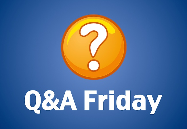 Q&A Friday - November 7, 2014