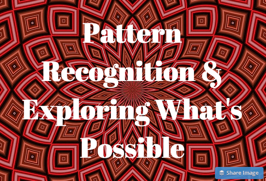 Pattern Recognition & Exploring What's Possible - LEANING TOWARD WISDOM Podcast Episode 4047