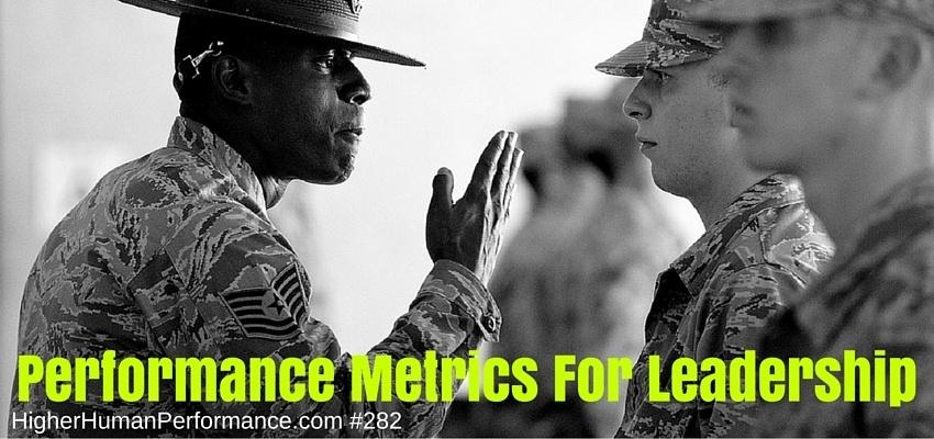Performance Metrics For Leadership - HIGHER HUMAN PERFORMANCE Podcast Episode 282