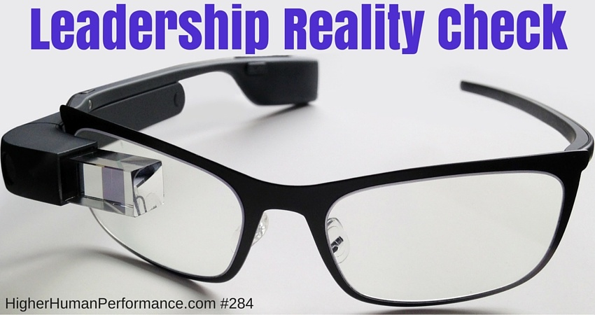Leadership Reality Check - HIGHER HUMAN PERFORMANCE Podcast Episode 284