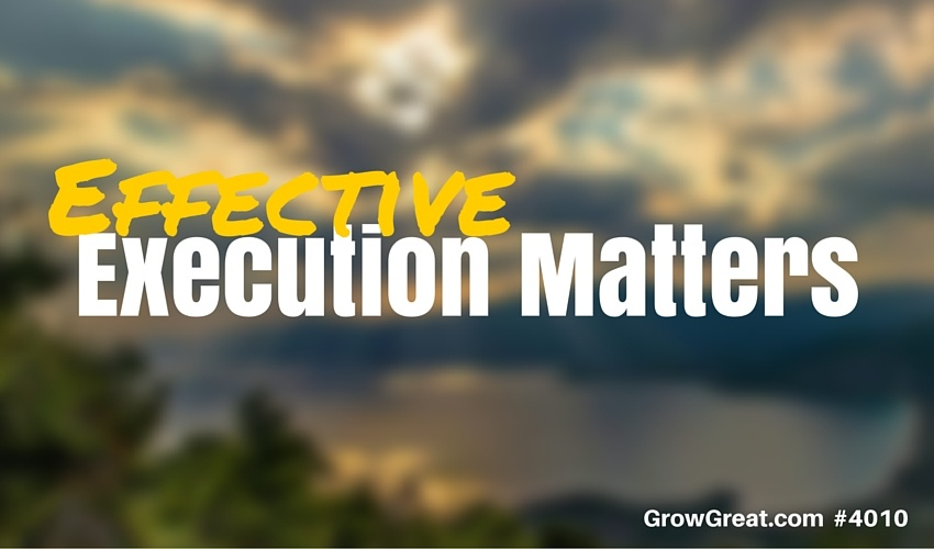Execution Matters - GROW GREAT Podcast Episode 4010