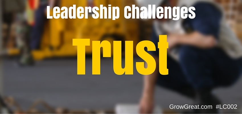 Leadership Challenges 002: Trust - GROW GREAT Podcast with Randy Cantrell