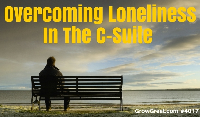 Overcoming Loneliness In The C-Suite #4017 GROW GREAT Podcast