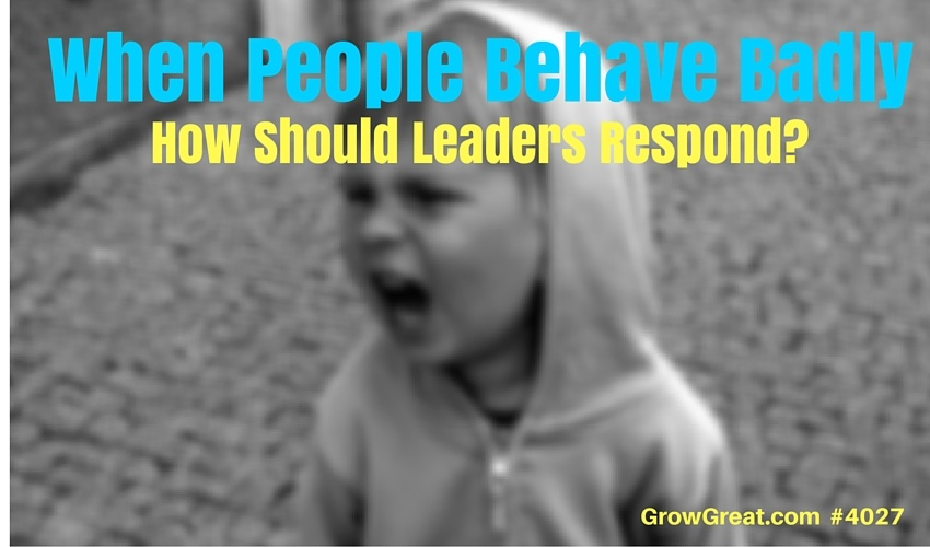 When People Behave Badly #4027 - GROW GREAT Podcast with Randy Cantrell