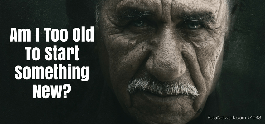 Q&A: Am I Too Old To Start Something New? #4048 - GROW GREAT Podcast