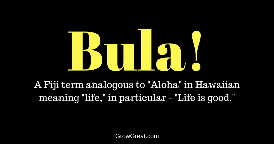 Bula! Life Is Good (Why Optimism Is Your Best Choice) - GROW GREAT