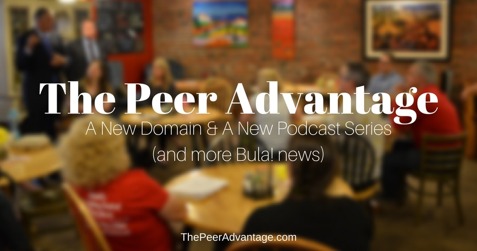 The Peer Advantage: A New Domain & A New Podcast Series - BULA NETWORK #TPA001