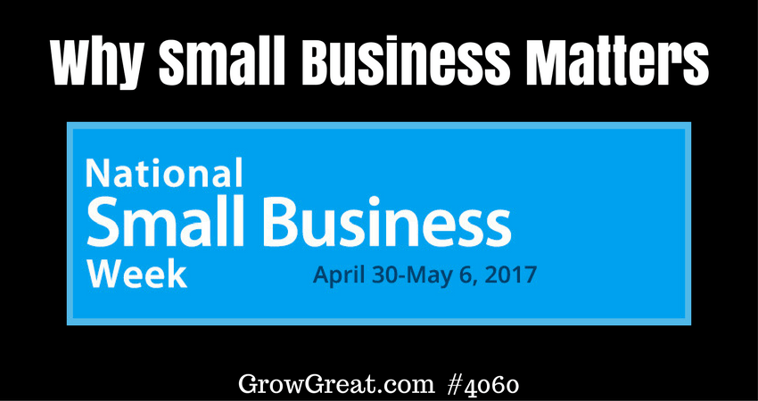 National Small Business Week: Why Small Business Matters #4060