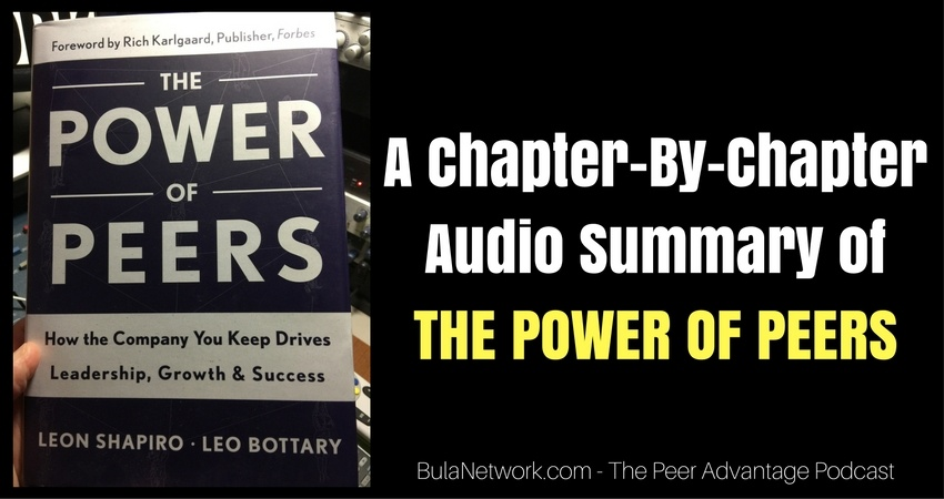 A Chapter-By-Chapter Audio Summary Of THE POWER OF PEERS (Interview with co-author Leo Bottary) #5014