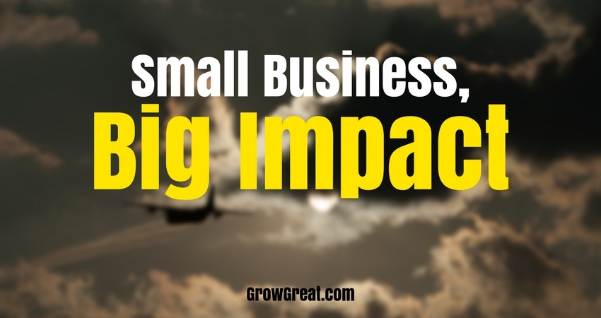 Small Business, Big Impact - GROWGREAT.COM