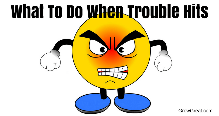 What To Do When Trouble Hits 5048 - GROW GREAT PODCAST