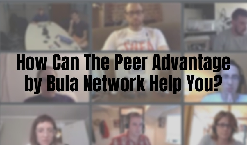 How Can The Peer Advantage by Bula Network Help You?